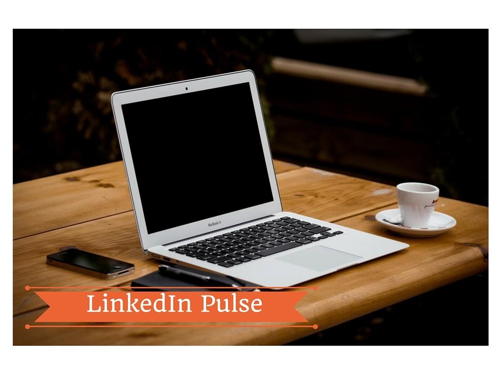 I miei 10 migliori post su LinkedIn Pulse