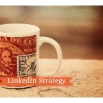 LinkedIn for business: 7 vantaggi per le aziende