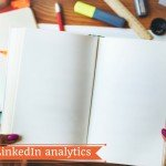 LinkedIn Analytics: chi ha visto il tuo Post su LinkedIn?