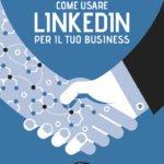 Come usare LinkedIn per il tuo business