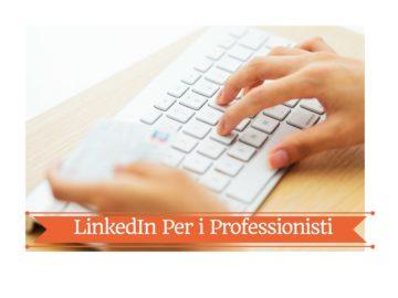 LinkedIn per i Professionisti -mio intervento presso Italia Professioni