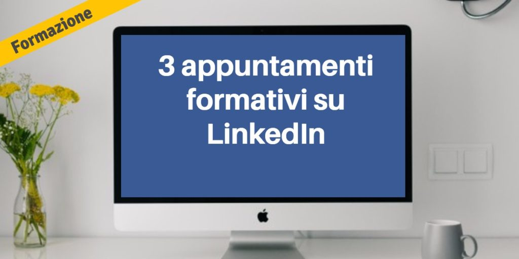 Corsi Linkedin for business in 3 salse differenti