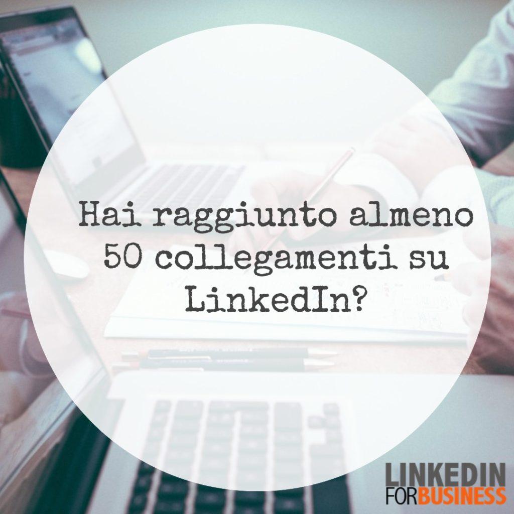 Hai raggiunto almeno 50 collegamenti?