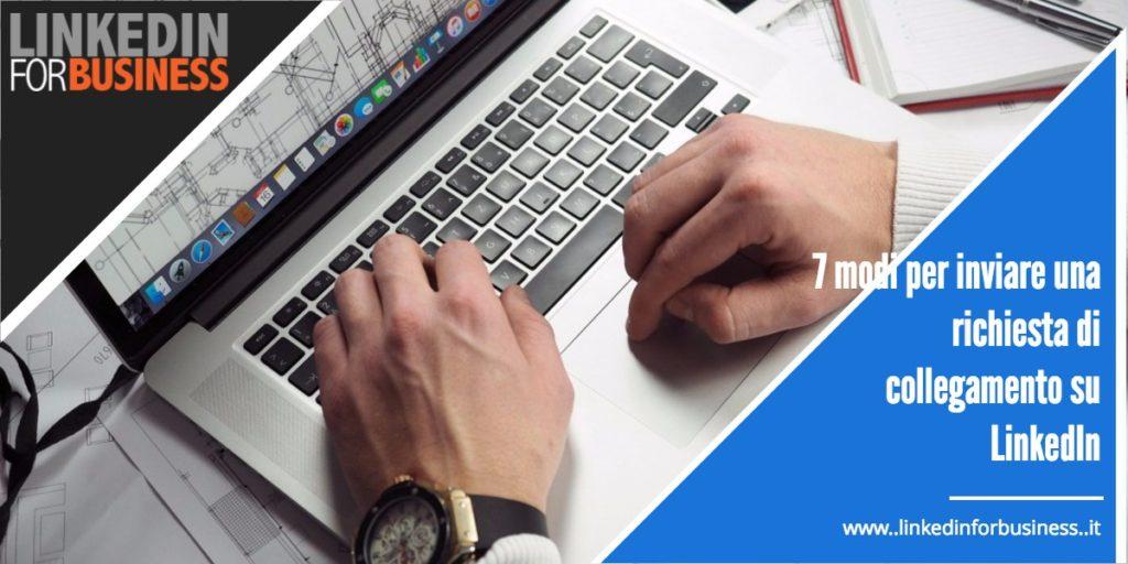 LinkedIn networking: 7 modi per  inviare una richiesta di collegamento