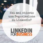 LinkedIn Professional Branding: sai a chi chiedere una segnalazione?