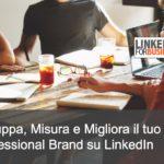 Misura, gestisci e ottimizza il tuo Professional Brand
