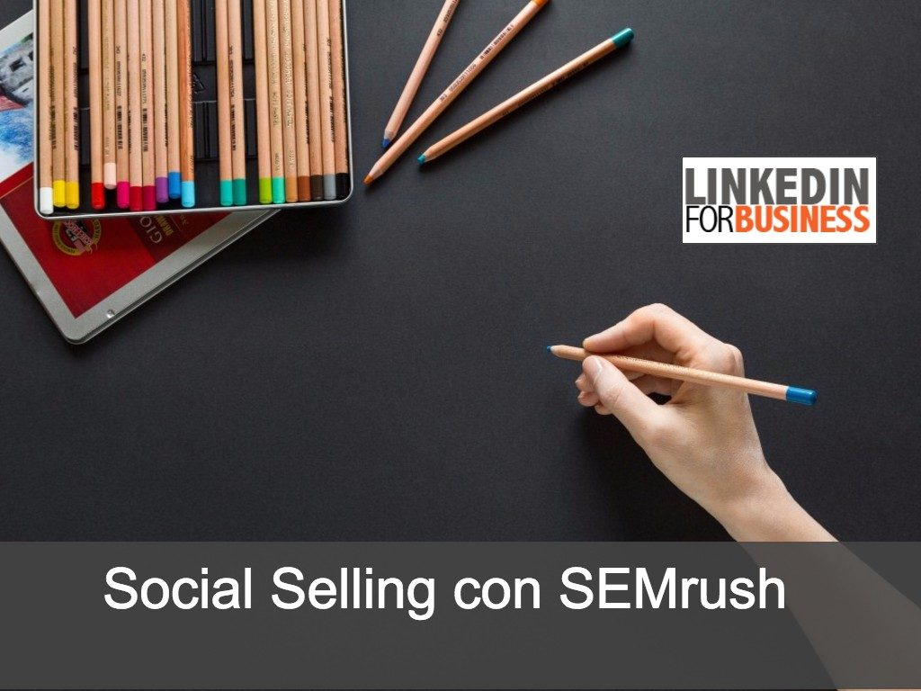 Social Selling: il mio webinar con SEMrush