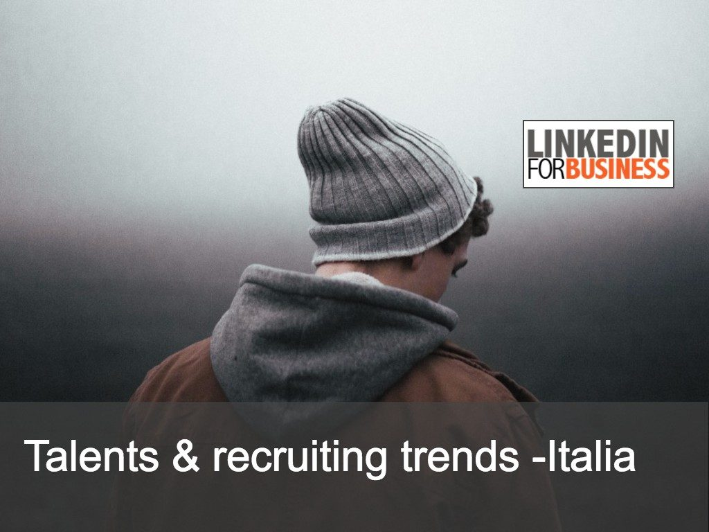 Talents & recruiting Trends in Italia