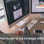 LinkedIn Tips: 4 domande per creare il tuo piano editoriale