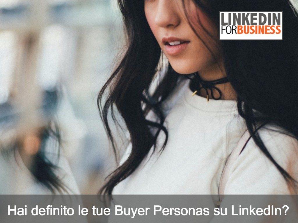 Hai creato la tua Buyer Persona su LinkedIn?