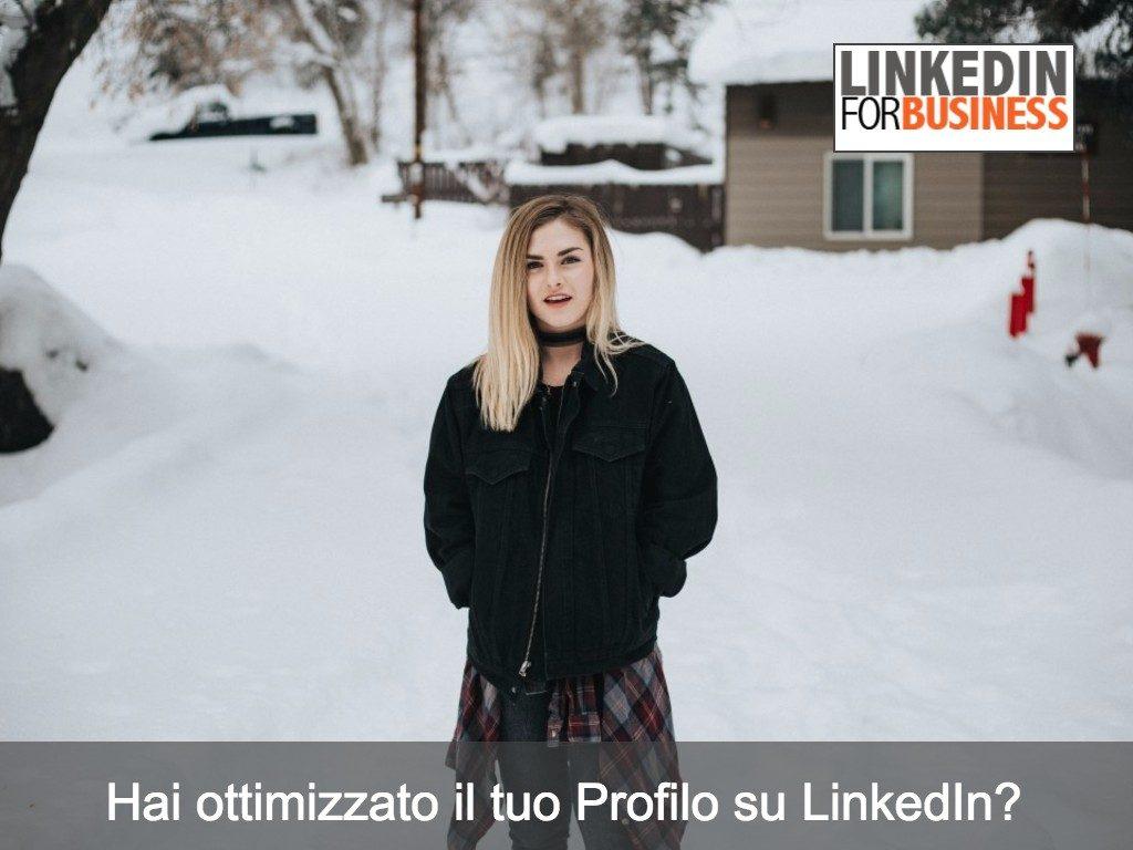 Hai ottimizzato il tuo Profilo su LinkedIn?