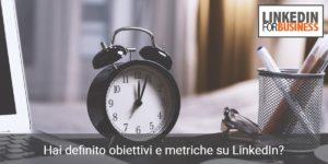 obiettivi e metriche su linkedin