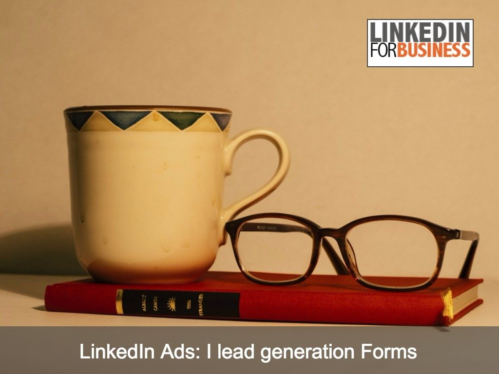 LinkedIn Ads: il nuovo formato per acquisire lead qualificati