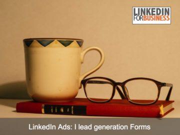 LinkedIn Ads: il nuovo formato per acquisire lead qualificati