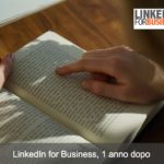 LinkedIn for business, 1 anno dopo