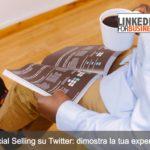 Social selling:  2° passo: dimostra la tua expertise