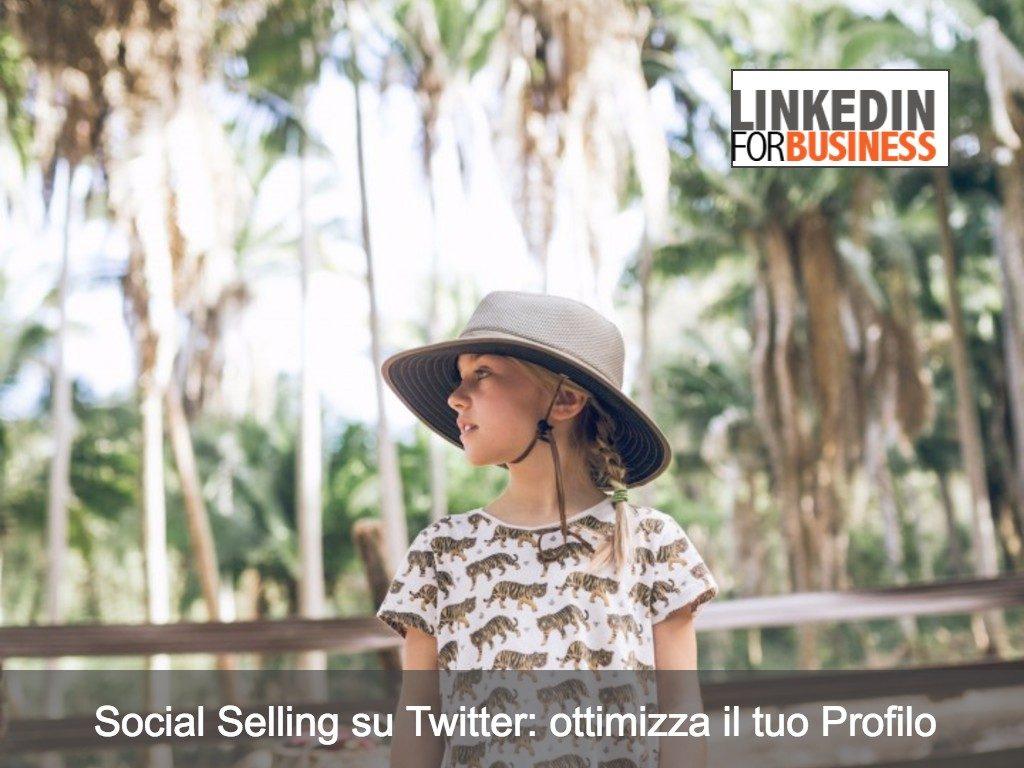 Social Selling: ottimizzare il profilo su Twitter
