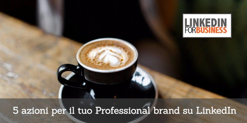Professional branding su LinkedIn in 5 passi