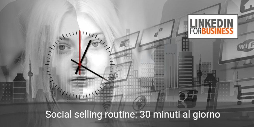 Social selling routine: 30 minuti al giorno