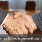 Lead generation su LinkedIn: converti una relazione online
