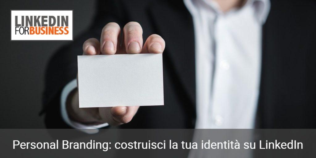 Personal Branding: costruisci la tua identità su LinkedIn