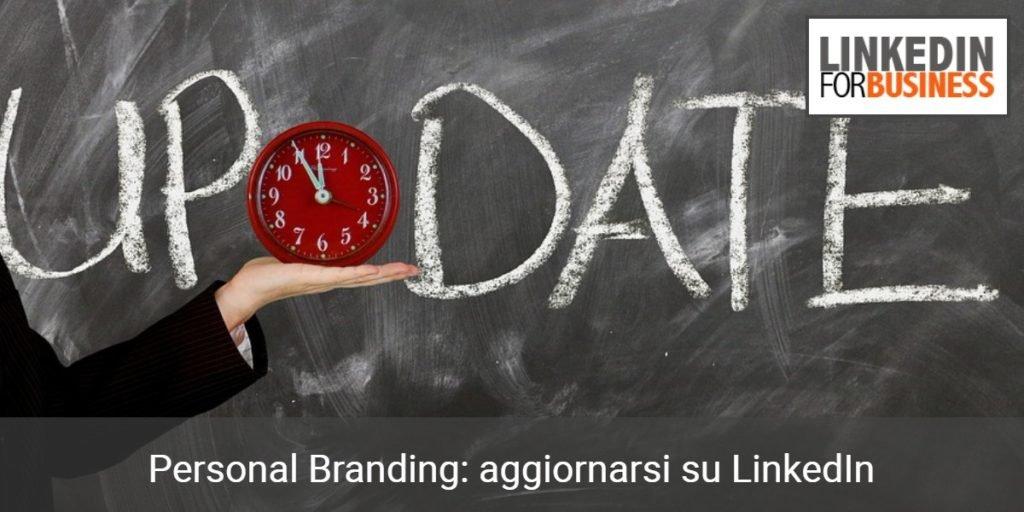Personal Branding: aggiornarsi su LinkedIn