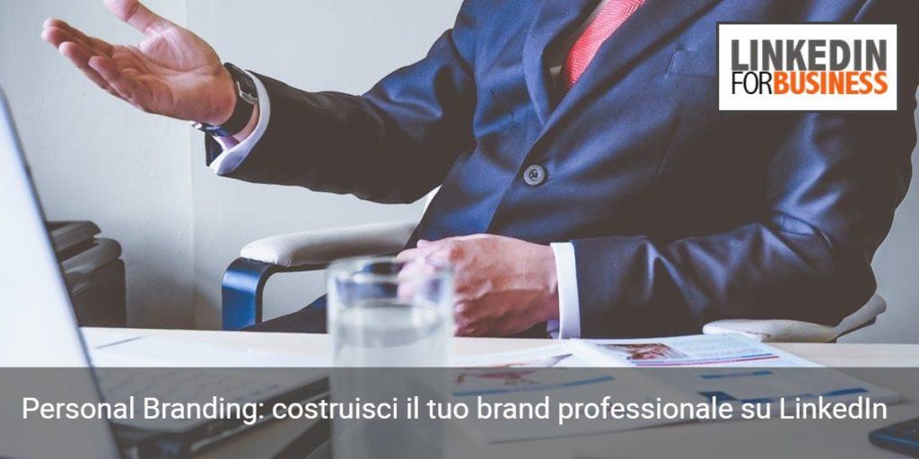 Personal Branding: costruisci il tuo brand professionale su LinkedIn