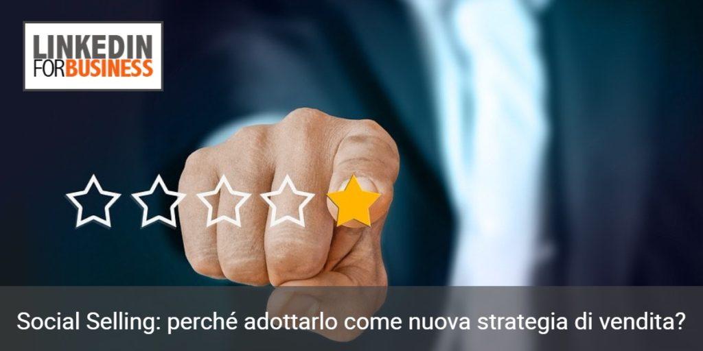 Social Selling: perché adottarlo come nuova strategia di vendita?