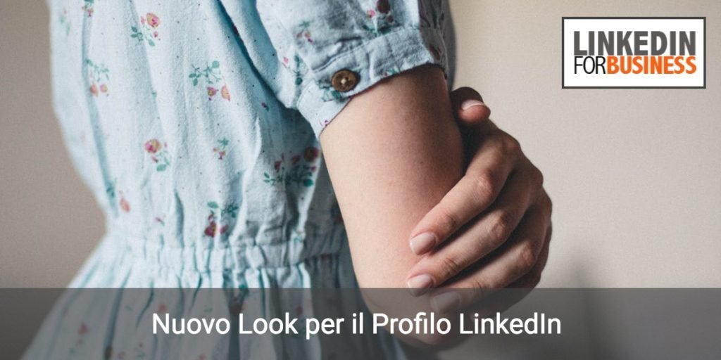 Nuovo Look al Profilo LinkedIn