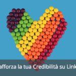 LinkedIn Tip: rafforza la tua credibilità su LinkedIn