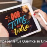 3 tips per la tua Qualifica su LinkedIn