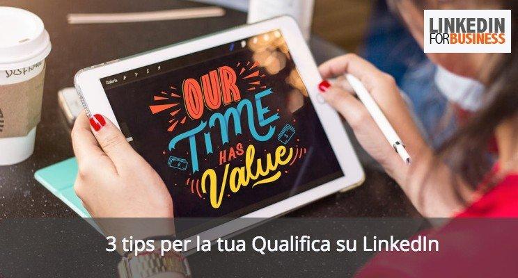 3 tips per la tua Qualifica su LinkedIn