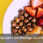 3 Tips per il tuo Riepilogo LinkedIn