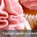 7 peccati capitali su LinkedIn