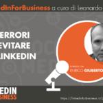 [Podcast #12]  Tre errori da evitare su LinkedIn – Intervista a Enrico Giubertoni