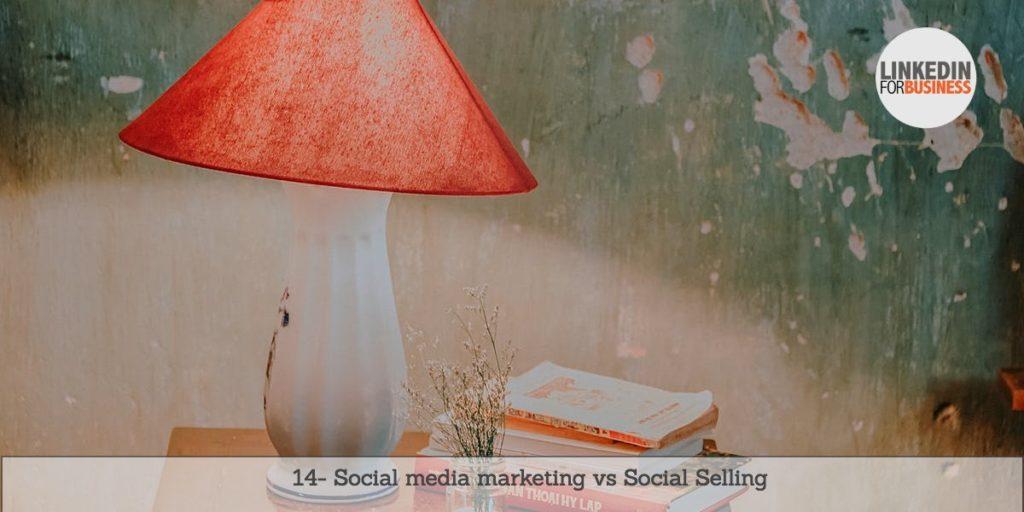 [Podcast #14] Social media marketing vs Social Selling