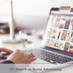 [Podcast #37] Search vs Social advertising