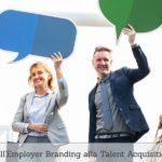 Dall' Employer Branding alla Talent Acquisition