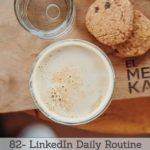 [Podcast #82] LinkedIn Daily Routine