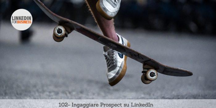 102-ingaggiare-prospect-linkedin post